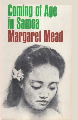 Coming of Age in Samoa - Mead, Margaret, Professor
