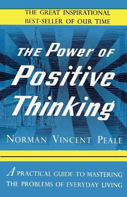 The Power of Positive Thinking - Peale, Norman Vincent, Dr.