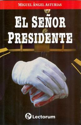 El Senor Presidente - Asturias, Miguel Angel