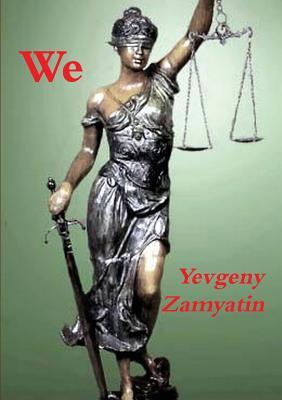 We - Zamyatin, Yevgeny
