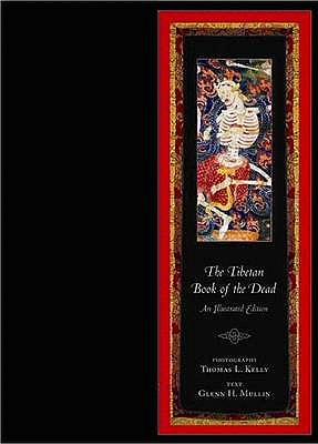 The Tibetan Book of the Dead - Mullin, Glenn H., and Kelly, Thomas L. (Photographer)