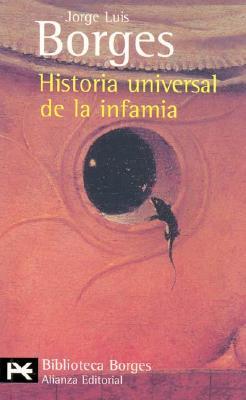 Historia Universal de la Infamia - Borges, Jorge Luis