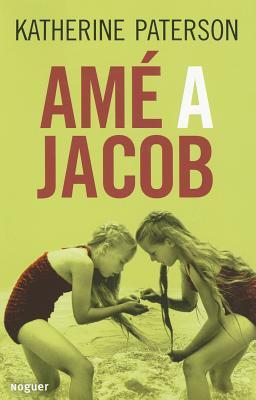 Ame a Jacob (Jacob Have I Loved) - Peterson, Katherine Palmer