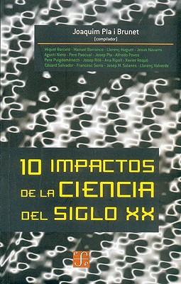 10 Impactos de La Ciencia del Siglo XX - Pla I Brunet, Joaquim
