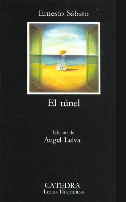 El Tunel - Sabato, Ernesto R, and Leiva, Angel (Editor)