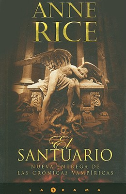 El Santuario - Rice, Anne, and Batlles, Camila (Translated by), and Tapia, Sonia (Translated by)
