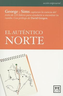 El Autentico Norte (True North) - George, Bill, and Sims, Peter