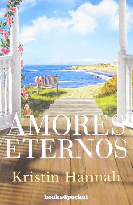 Amores Eternos - Hannah, Kristin, and Millet, Alicia Sanchez (Translated by)