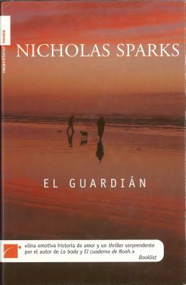 El Guardian - Sparks, Nicholas, and Ferriz, Ramon Gonzalez (Translated by)