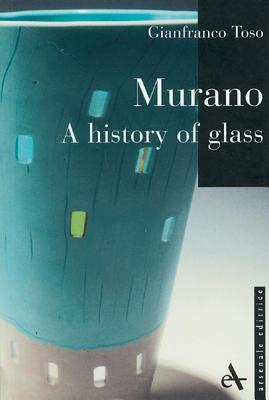 Murano - A History of Glass PB - Toso, Gianfranco