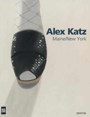 Alex Katz: Maine/New York - Ratcliff, Carter (Text by), and Corwin, Sharon (Contributions by), and Katz, Alex
