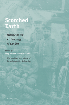 Scorched Earth: Studies in the Archaeology of Conflict - Pollard, Tony, Professor (Editor), and Banks, Iain M (Editor)