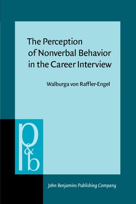 The Perception of Nonverbal Behavior in the Career Interviews - Raffler-Engel, Walburga Con, and Von Raffler-Engel, Walburga