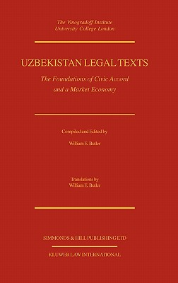 Uzbekistan Legal Texts: The Foundation of Civic Accord - Uzbekistan, and Butler, William E