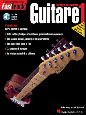 Fasttrack Guitar Method - Book 1 - French Edition - Various, and Neely, Blake, and Schroedl, Jeff