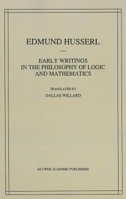 Early Writings in the Philosophy of Logic and Mathematics - Husserl, Edmund, and Willard, Dallas (Translated by)