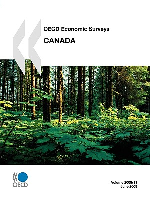 OECD Economic Surveys: Canada - Volume 2008 Issue 11 - Oecd Publishing, Publishing