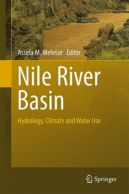 Nile River Basin - Melesse, Assefa M. (Editor)