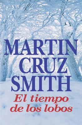 El Tiempo de Los Lobos - Azarmendia, Angel, and De La Cruz, Paula, and Cruz Smith, Martin