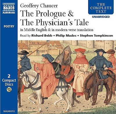 The General Prologue & the Physician's Tale: In Middle English & in Modern Verse Translation - Chaucer, Geoffrey, and Bebb, Richard (Read by), and Madoc, Philip (Read by)