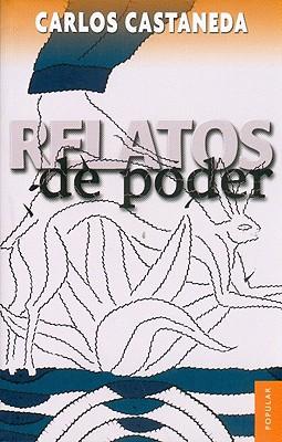 Relatos de Poder - Castaneda, Carlos