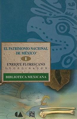 El Patrimonio Nacional de Mexico I - Florescano, Enrique, Professor