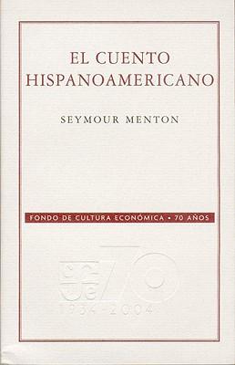 El Cuento Hispanoamericano: Antologia Critico-Historica - Menton, Seymour