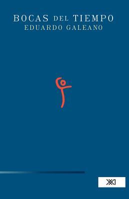 Bocas del Tiempo - Galeano, Eduardo H