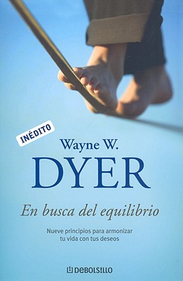 En Busca del Equilibrio - Dyer, Wayne W, Dr., and Roig, Esther (Translated by)