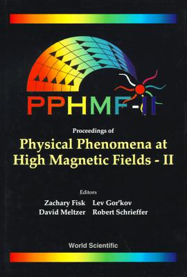 Proceedings of physical phenomena in high magnetic fields-II conference : held in Tallahassee, FL USA, 6-9 May 1995 : PPHMF-II - Fisk, Zachary, and National High Magnetic Field Laboratory