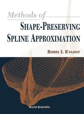 Methods of Shape-Preserving Spline Appro - Kvasov, Boris I, and Kvasoc, Boris I