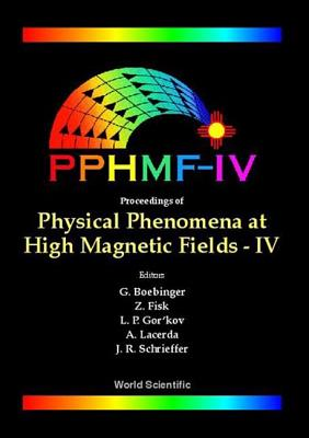 Physical Phenomena at High Magnetic Fields - IV - Boebinger, Greg (Editor), and Lacerda, Alex (Editor), and Fisk, Zachary (Editor)