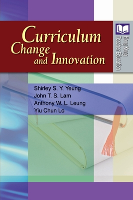 Curriculum Change and Innovation - Lo, Shirley, and Lo, Yiu, and Yeung, Shirley