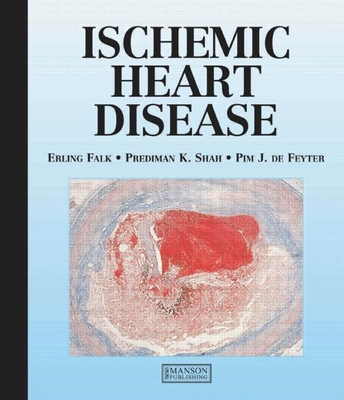 Ischemic Heart Disease - Falk, Erling, and Shah, Prediman, and Feyter, Pim De