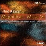 Isfrid Kayser: Magnificat; Missa VI