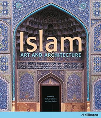Islam : Art and Architecture - Hattstein, Markus