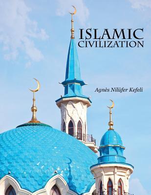 Islamic Civilization - Kefeli, Agnes Nilufer
