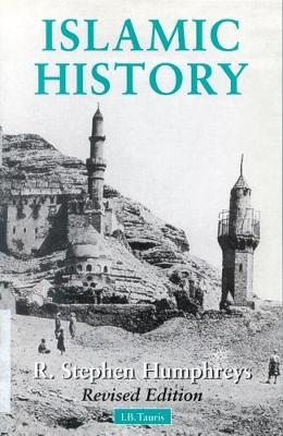 Islamic History: A Framework for Inquiry - Humphreys, R. Stephen