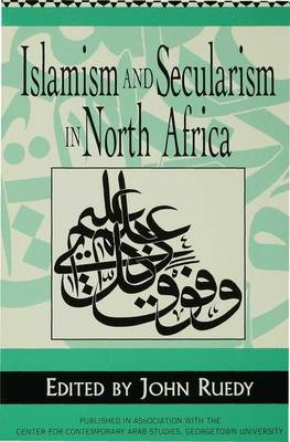 Islamism and Secularism in North Africa - Ruedy, John (Editor)