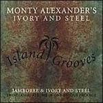 Island Grooves: Jamboree & Ivory and Steel