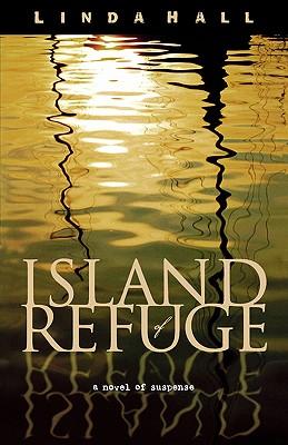 Island of Refuge - Hall, Linda