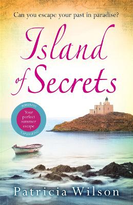 Island of Secrets: The perfect story of love, loss and family - Wilson, Patricia