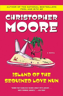 Island of the Sequined Love Nun - Moore, Christopher