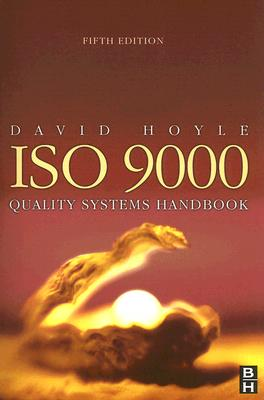 ISO 9000 Quality Systems Handbook - Hoyle, David