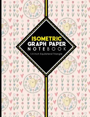 Isometric Graph Paper Notebook: 1/4 Inch Equilateral Triangle: Gaming Planner, Template, Journal, Sketch Book, Ruled Large Grid Pages, Design Book & Workbook, Cute Easter Egg Cover, 8.5 x 11, 100 pages - Publishing, Moito