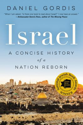 Israel: A Concise History of a Nation Reborn - Gordis, Daniel, Rabbi
