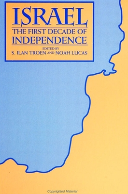 Israel: The First Decade of Independence - Troen, S Ilan, Professor (Editor)
