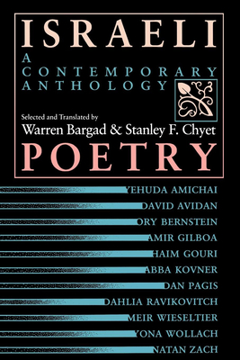 Israeli Poetry: A Contemporary Anthology - Bargad, Warren, and Chyet, Stanley F