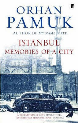 Istanbul: Memories of a City - Pamuk, Orhan