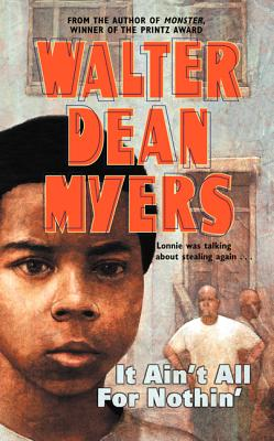 It Ain't All for Nothin' - Myers, Walter Dean